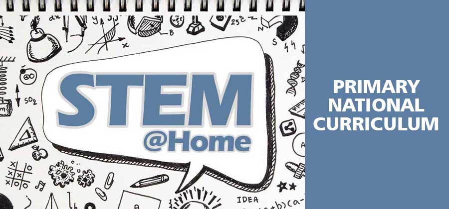 STEM@Home linked to the Primary National Curriculum