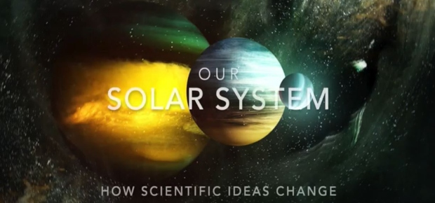 Our Solar System: How Scientific Ideas Change